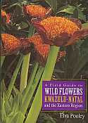 View larger image of 'A Field Guide to Wild Flowers Kwazulu-Natal and the Eastern Region'