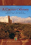 View larger image of 'A Cactus Odyssey: Journeys in the Wilds of Bolivia, Peru, and Argentina'